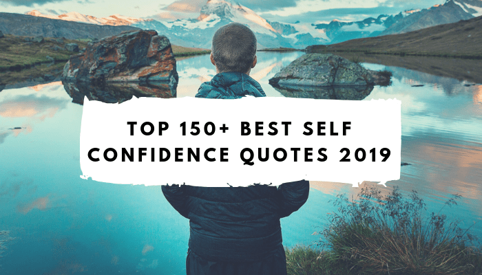 Top 150 Best Self Confidence Quotes 2019