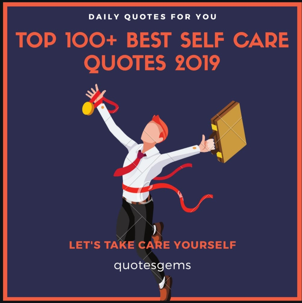 Top 100 Best Self Care Quotes 2019 Lets Take Care Of Yourself