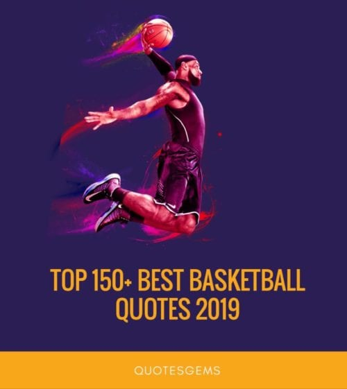 Top 100+ Best Basketball Quotes 2019 [Updated]