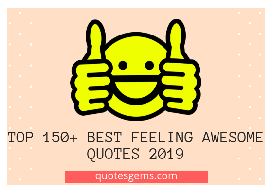 feeling awesome quotes