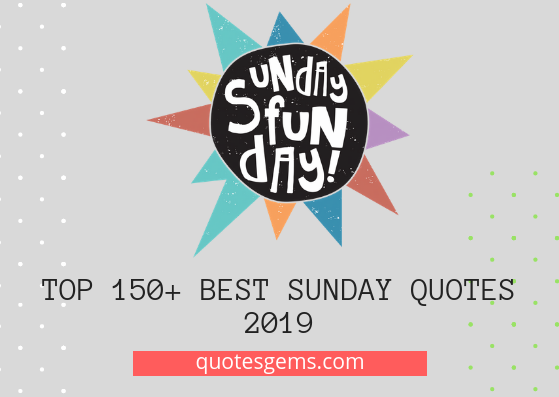 best sunday quotes 2019