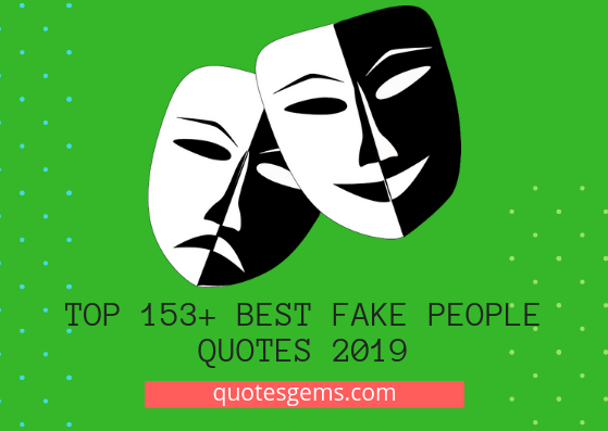 Top 153+ Best Fake people quotes 2019