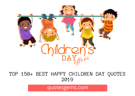 Top 2735 Best Children Day Quotes 2020 Happy Children S Day Quotes