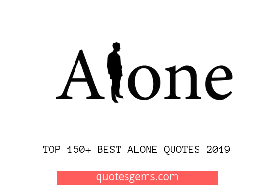 Best Alone Quotes 2019