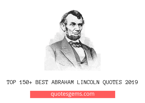 Best Abraham Lincoln Quotes 2019