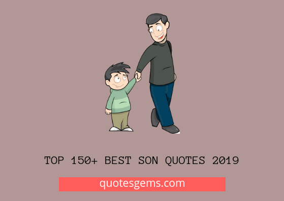 Top 100+ Best Son Quotes 2019 [Updated]