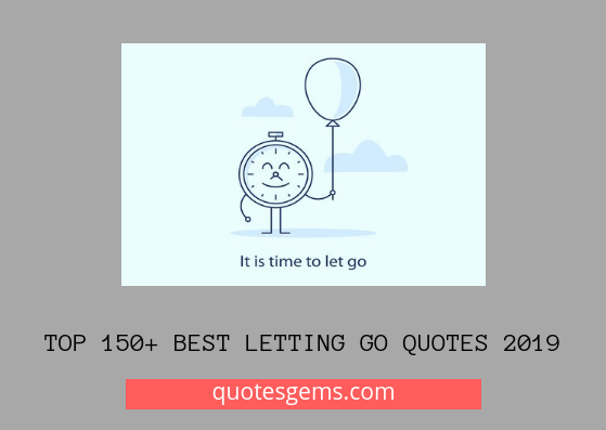 best Letting go Quotes 2019