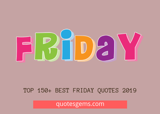 best Friday quotes 2019