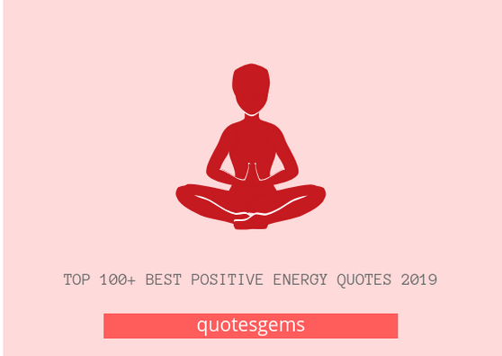 Positive Energy Quotes 2019