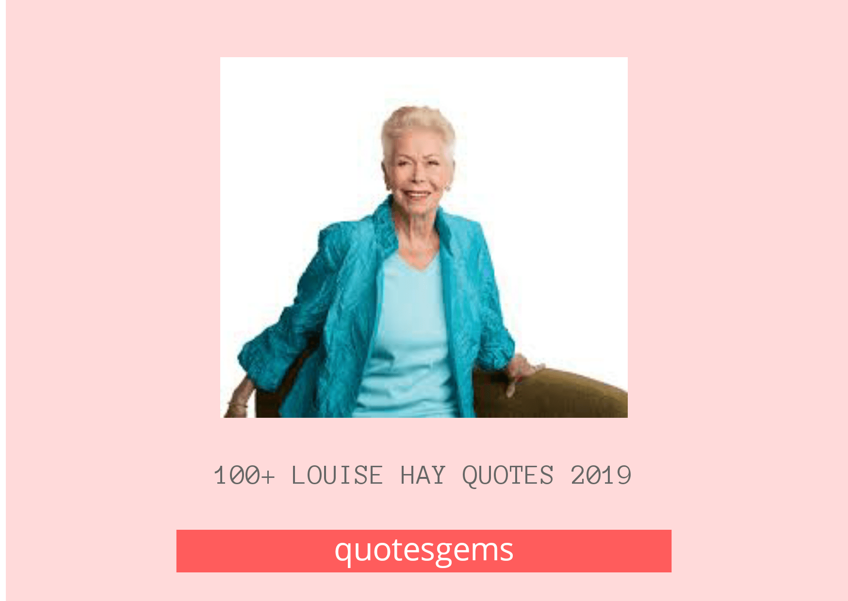 Inspirational Louise Hay Quotes 2019 [