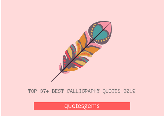 Best Calligraphy Quotes 2019