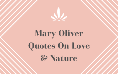 Mary Oliver Quotes On Love