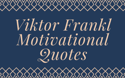Viktor Frankl Motivational Quotes